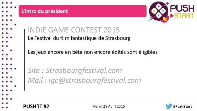 INDIE GAME CONTEST 2015 Le Festival du film fantastique de Strasbourg Les jeux encore en béta non encore édités sont éligi...