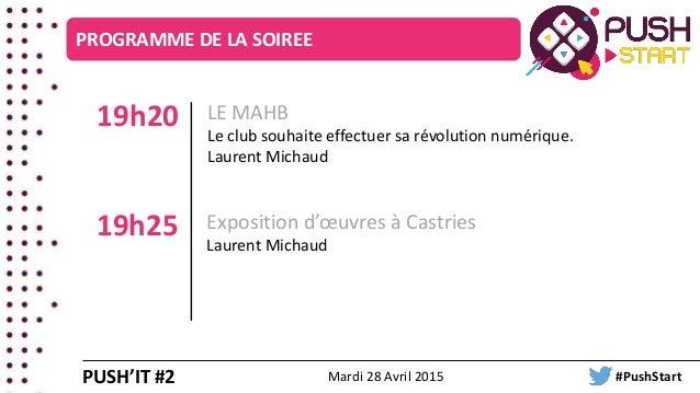 LE MAHB Le club souhaite effectuer sa révolution numérique. Laurent Michaud 19h20 PROGRAMME DE LA SOIREE Exposition d'œuvr...