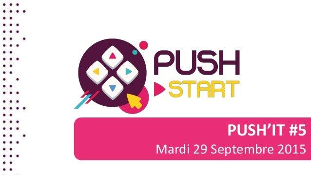 PUSH'IT #5 Mardi 29 Septembre 2015