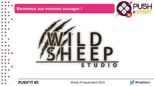 Bienvenue aux moutons sauvages ! PUSH'IT #5 Mardi 29 Septembre 2015 #PushStart