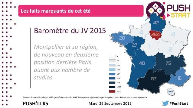 Baromètre du JV 2015 Montpellier et sa région, de nouveau en deuxième position derrière Paris quant aux nombre de studios....