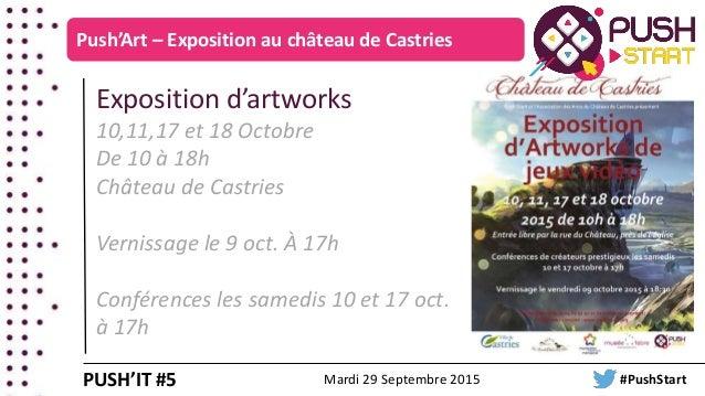 Push'Art – Exposition au château de Castries Exposition d'artworks 10,11,17 et 18 Octobre De 10 à 18h Château de Castries ...