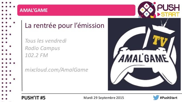 AMAL'GAME La rentrée pour l'émission Tous les vendredi Radio Campus 102.2 FM mixcloud.com/AmalGame PUSH'IT #5 Mardi 29 Sep...