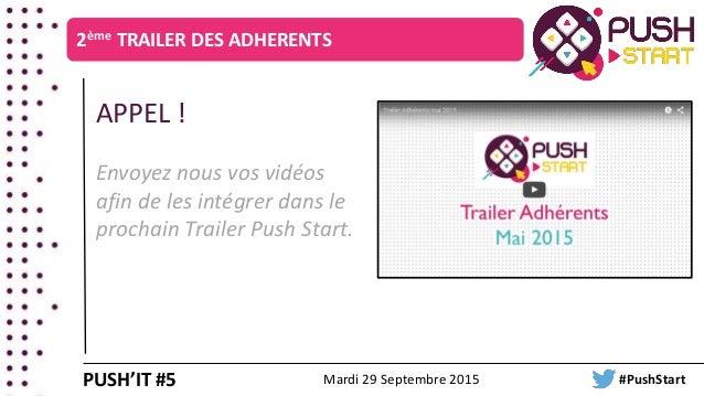 2ème TRAILER DES ADHERENTS APPEL ! Envoyez nous vos vidéos afin de les intégrer dans le prochain Trailer Push Start. PUSH'...