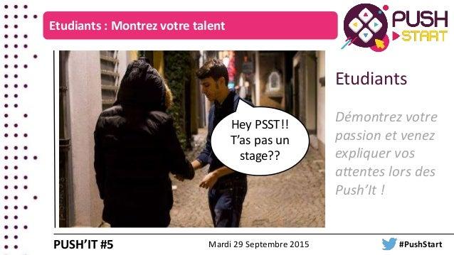 Etudiants : Montrez votre talent Hey PSST!! T'as pas un stage?? Etudiants Démontrez votre passion et venez expliquer vos a...