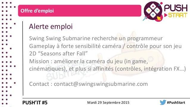 Offre d'emploi Alerte emploi Swing Swing Submarine recherche un programmeur Gameplay à forte sensibilité caméra / contrôle...