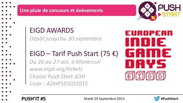 Une pluie de concours et évènements EIGD AWARDS Dépôt jusqu'au 30 septembre EIGD – Tarif Push Start (75 €) Du 26 au 27 oct...