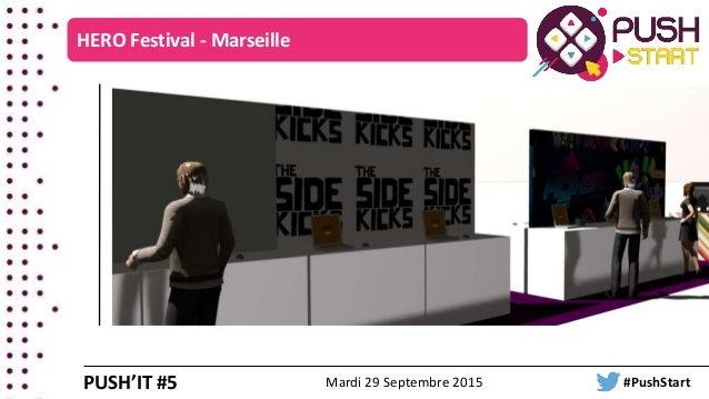 HERO Festival - Marseille PUSH'IT #5 Mardi 29 Septembre 2015 #PushStart