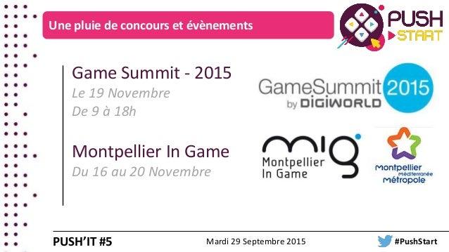 Une pluie de concours et évènements Game Summit - 2015 Le 19 Novembre De 9 à 18h Montpellier In Game Du 16 au 20 Novembre ...