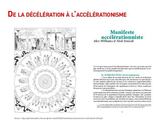 De la décélération à l'accélérationisme 23 Manifeste accélérationniste Alex Williams & Nick Srnicek Ce vers quoi nous pous...