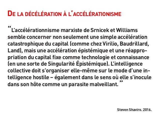"""De la décélération à l'accélérationisme """"L'accélérationnisme marxiste de Srnicek et Williams semble concerner non seulemen..."""