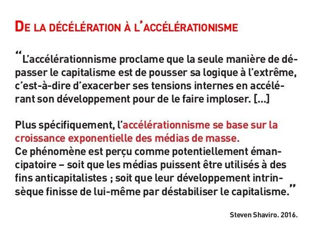 """De la décélération à l'accélérationisme """"L'accélérationnisme proclame que la seule manière de dé- passer le capitalisme es..."""
