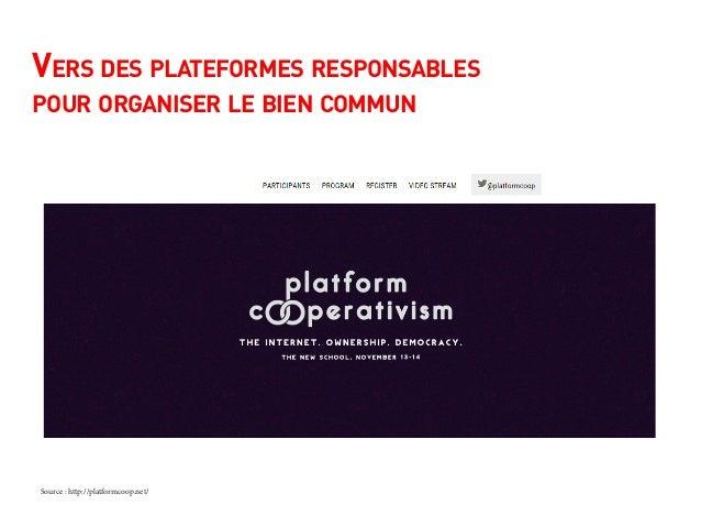 Vers des plateformes responsables pour organiser le bien commun Source : http://platformcoop.net/