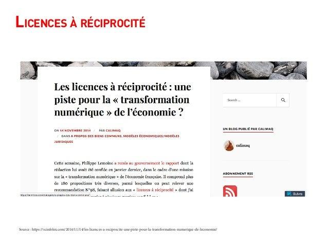 Licences à réciprocité Source : https://scinfolex.com/2014/11/14/les-licences-a-reciprocite-une-piste-pour-la-transformati...