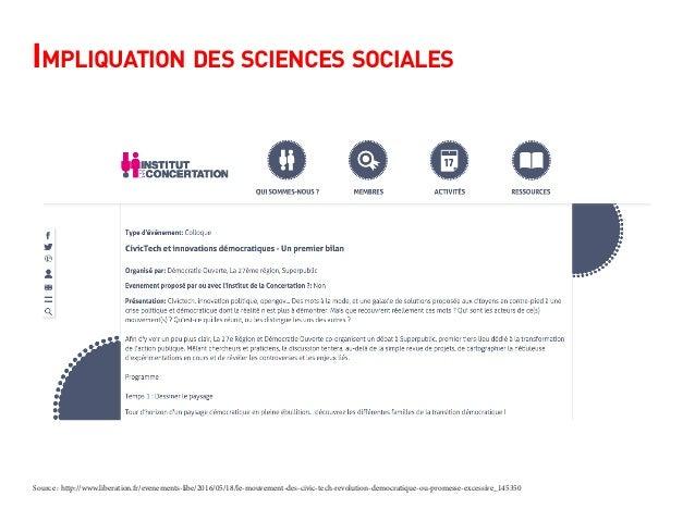 Impliquation des sciences sociales Source : http://www.liberation.fr/evenements-libe/2016/05/18/le-mouvement-des-civic-tec...