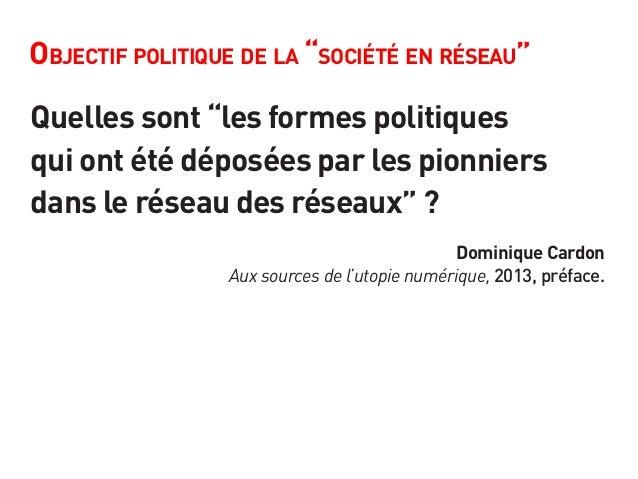 """Objectif politique de la """"société en réseau"""" Quelles sont """"les formes politiques qui ont été déposées par les pionniers da..."""
