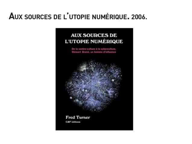 Aux sources de l'utopie numérique. 2006.