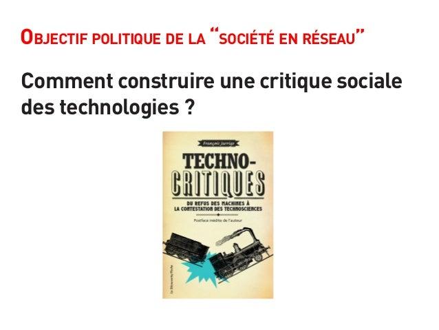 """Objectif politique de la """"société en réseau"""" Comment construire une critique sociale des technologies ?"""