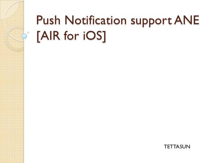 Push Notification support ANE[AIR for iOS]                       TETTASUN