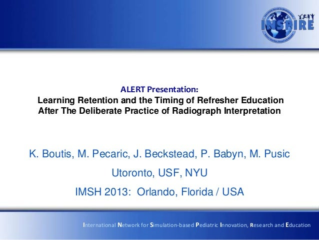 ALERT Presentation: Learning Retention and the Timing of Refresher Education After The Deliberate Practice of Radiograph I...