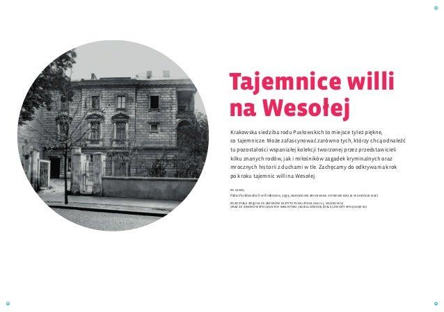 Krakowska siedziba rodu Pusłowskich to miejsce tyleż piękne, cotajemnicze. Może zafascynować zarówno tych, którzy chcą od...