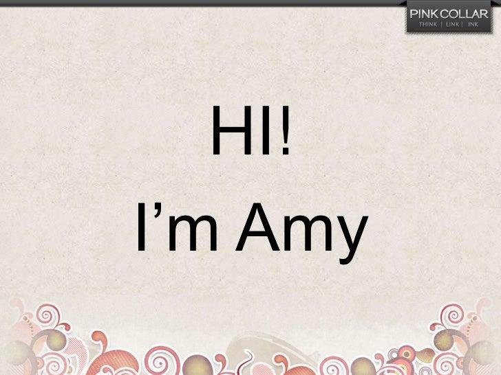 HI!<br />I'm Amy<br />