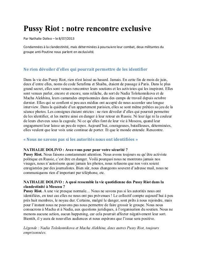 Pussy Riot : notre rencontre exclusive Par Nathalie Dolivo – le 8/07/2013 Condamnées à la clandestinité, mais déterminées ...