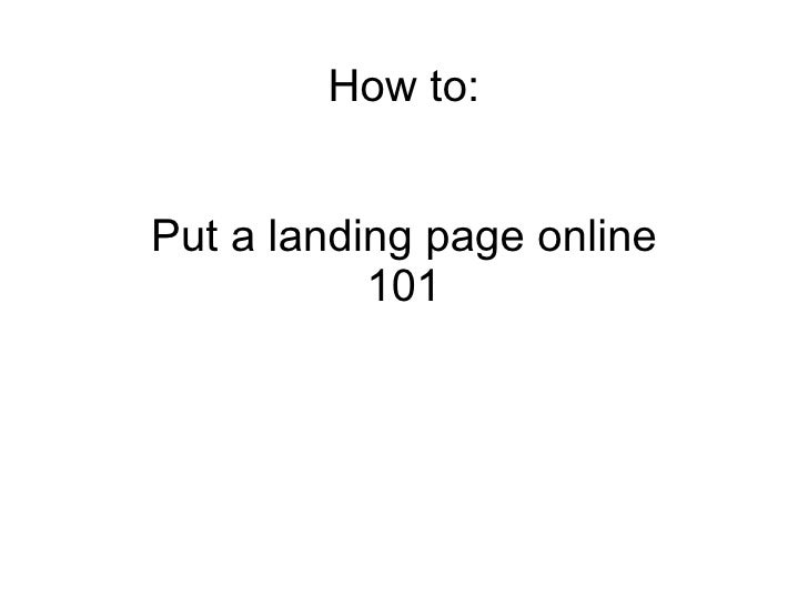 How to:  Put a landing page online  101