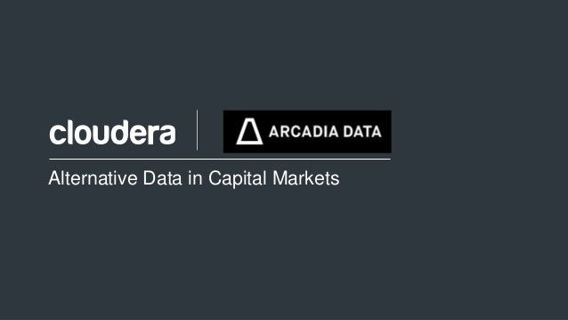 1© Cloudera, Inc. All rights reserved. Alternative Data in Capital Markets