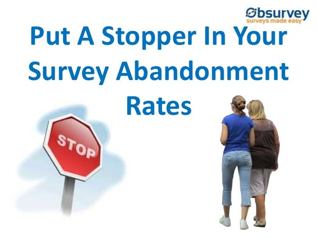 Put A Stopper In Your Survey Abandonment Rates
