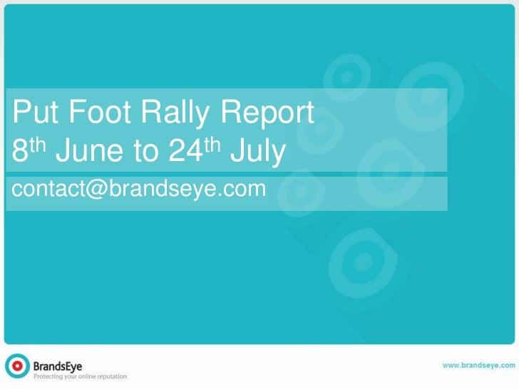 Put Foot Rally Report8th June to 24th Julycontact@brandseye.com