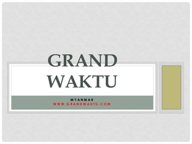 GRANDWAKTU     MYANMARWWW.GRANDWAKTU.COM