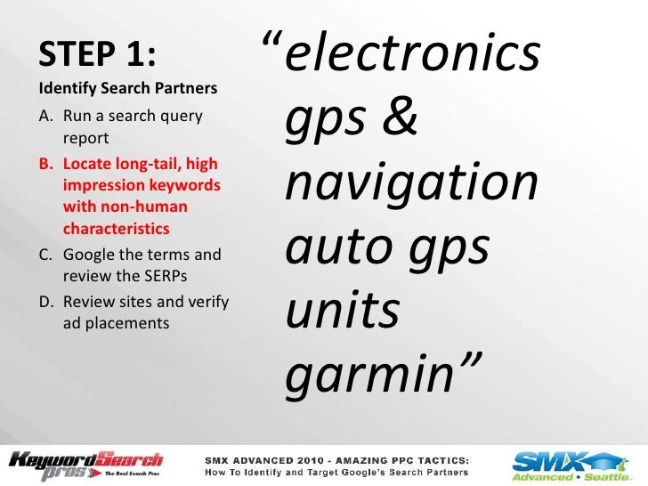 """STEP 1:Identify Search Partners<br />""""electronics gps & navigation auto gps units garmin""""<br />Run a search query report<b..."""