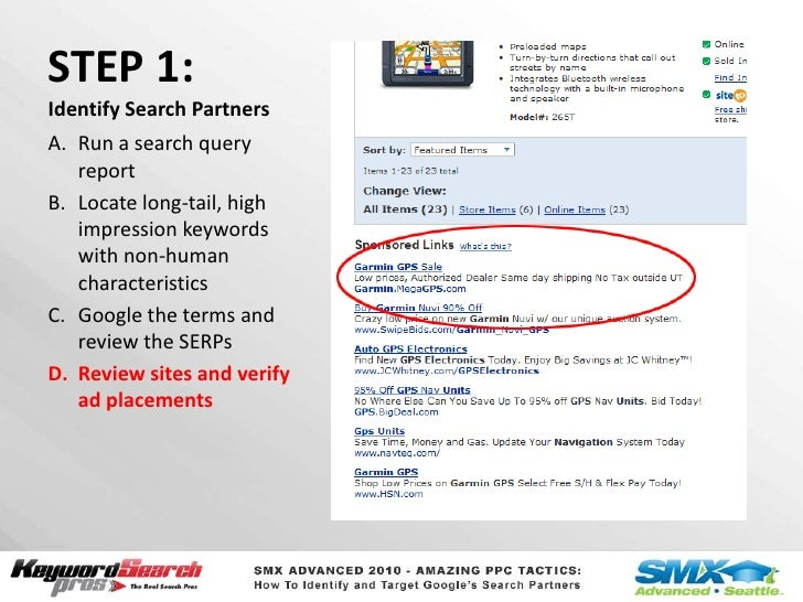 STEP 1:Identify Search Partners<br />Run a search query report<br />Locate long-tail, high impression keywords with non-hu...