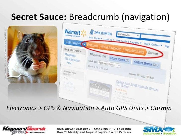 Secret Sauce: Breadcrumb (navigation)<br />http://www.flickr.com/photos/alicerosen/3640222181/<br />Electronics > GPS & Na...