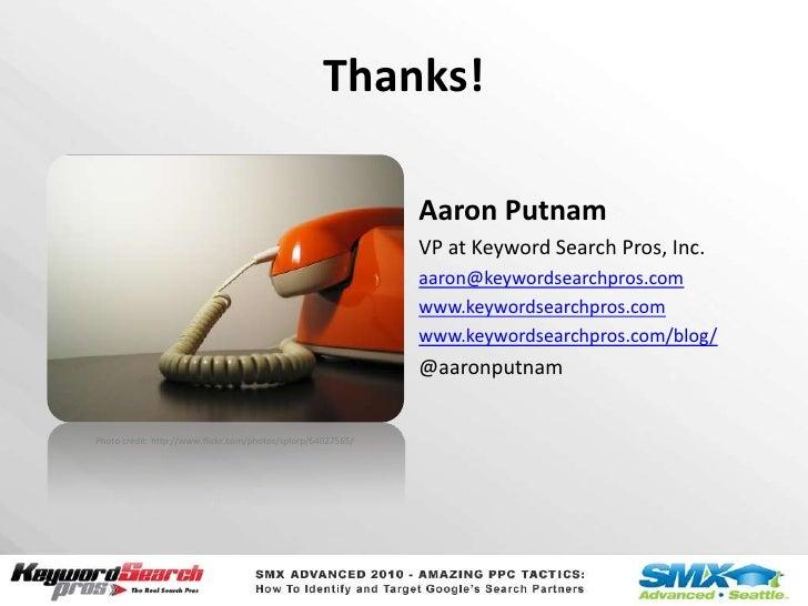 Thanks!<br />Aaron Putnam<br />VP at Keyword Search Pros, Inc.<br />aaron@keywordsearchpros.com<br />www.keywordsearchpros...