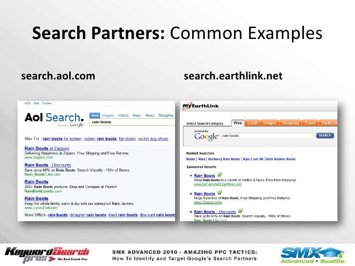 Search Partners: CommonExamples<br />search.aol.com<br />search.earthlink.net<br />