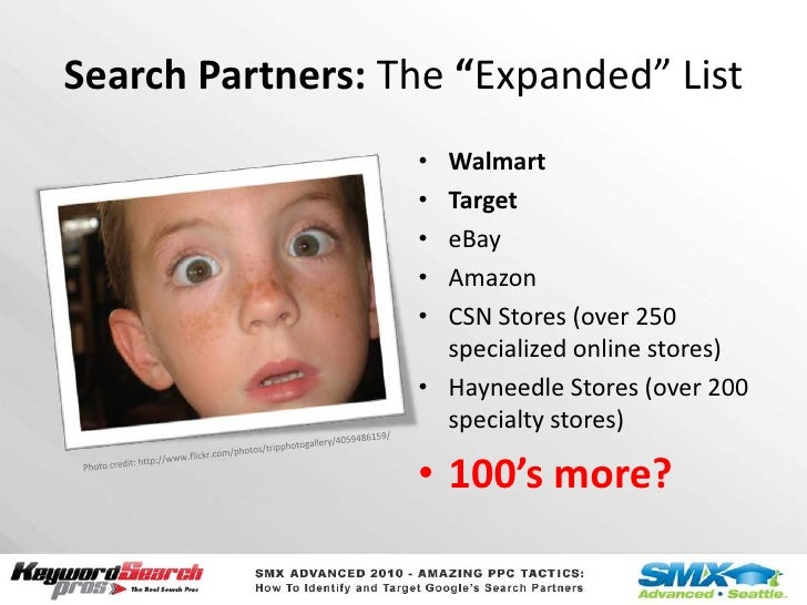 """Search Partners: The """"Expanded"""" List<br />Walmart<br />Target<br />eBay<br />Amazon<br />CSN Stores (over 250 specialized ..."""