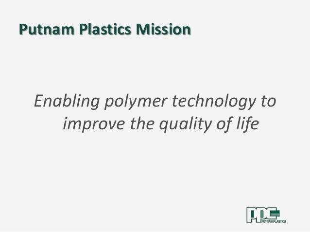 putnam plastics Putnam plastics corporation is located at 40 louisa viens dr in dayville and has been in the business of manufacturing - tubes, unsupported plastics since 2015 .