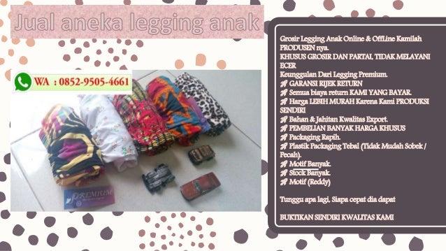 Promo Wa 0852 9505 4661 Tsel Jual Celana Legging Anak Peremp