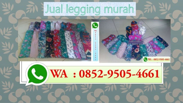 Promo Wa 0852 9505 4661 Tsel Distributor Legging Anak Import