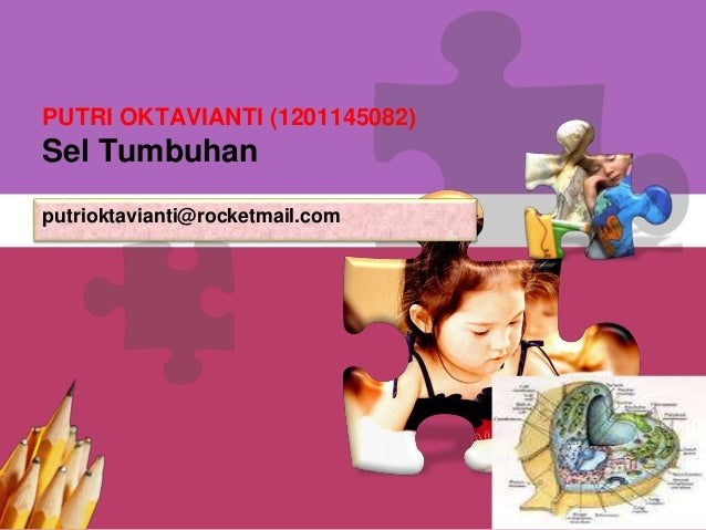 L/O/G/OPUTRI OKTAVIANTI (1201145082)Sel Tumbuhanputrioktavianti@rocketmail.com
