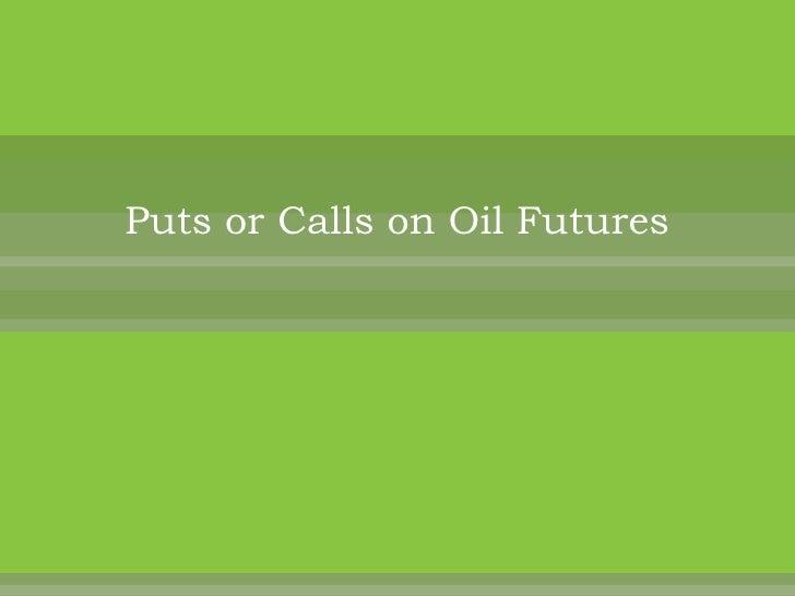 Puts or Calls on Oil Futures