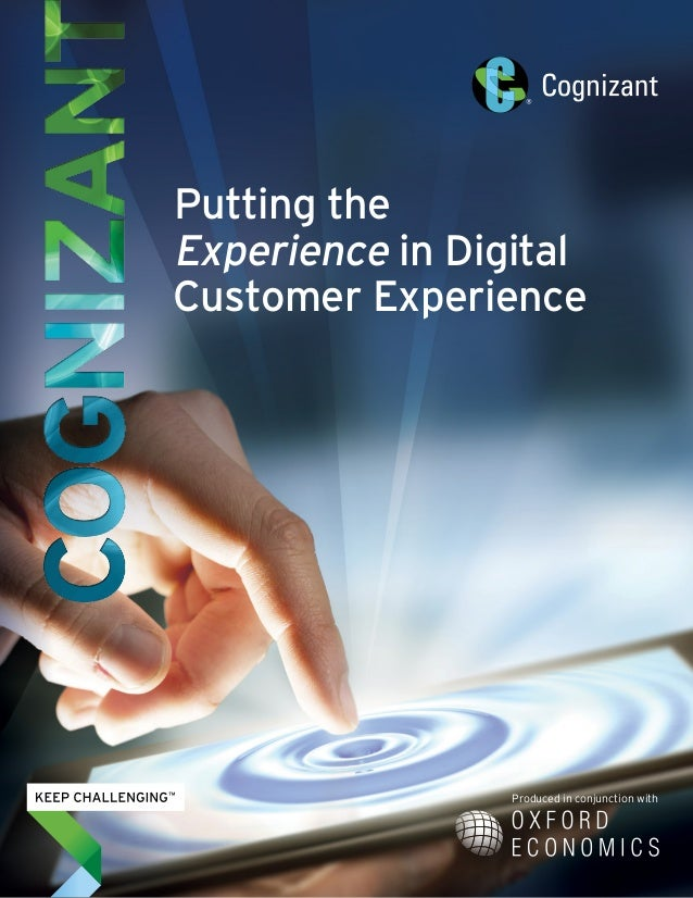 Putting the Experience in Digital Customer Experience Produced in conjunction with