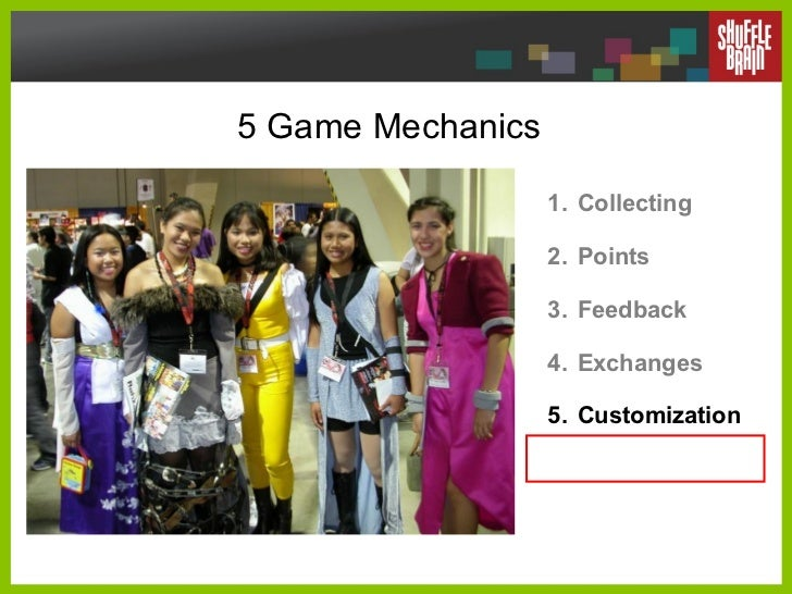 5 Game Mechanics <ul><li>Collecting </li></ul><ul><li>Points </li></ul><ul><li>Feedback </li></ul><ul><li>Exchanges </li><...