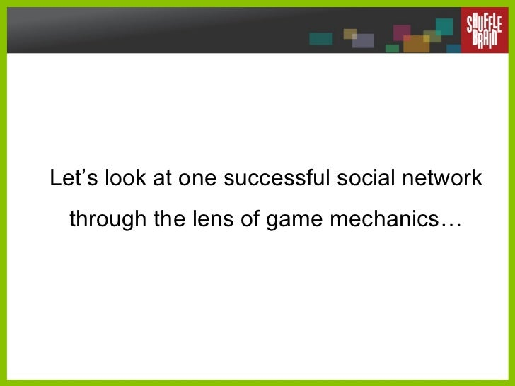 Let's look at one successful social network through the lens of game mechanics…