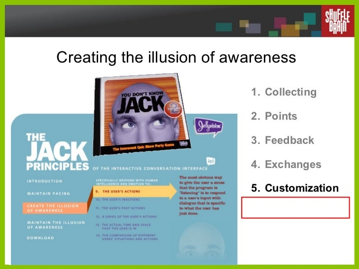 Creating the illusion of awareness <ul><li>Collecting </li></ul><ul><li>Points </li></ul><ul><li>Feedback </li></ul><ul><l...