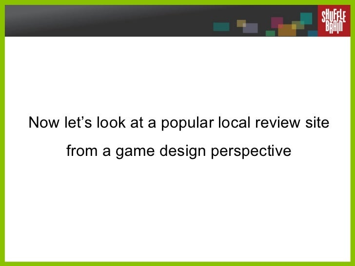 Now let's look at a popular local review site from a game design perspective