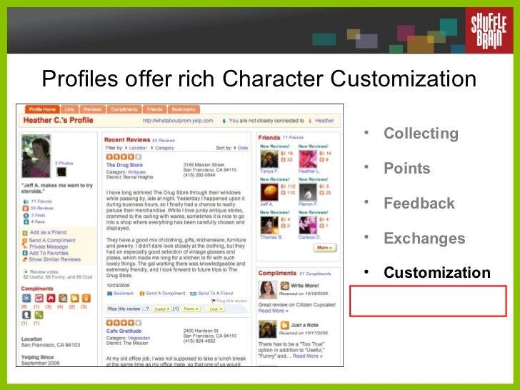 Profiles offer rich Character Customization <ul><li>Collecting </li></ul><ul><li>Points </li></ul><ul><li>Feedback </li></...