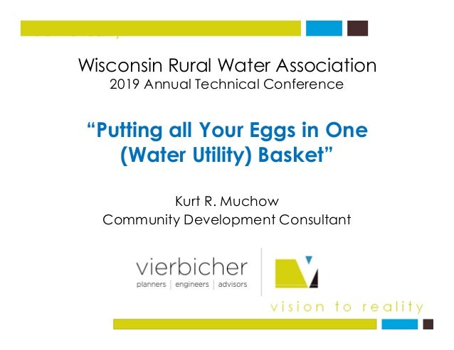 "Wisconsin Rural Water Association vision to reality Wisconsin Rural Water Association 2019 Annual Technical Conference ""Pu..."